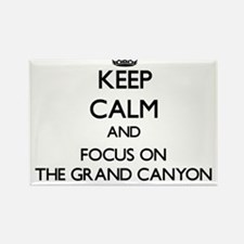 Keep Calm by focusing on The Grand Canyon Magnets