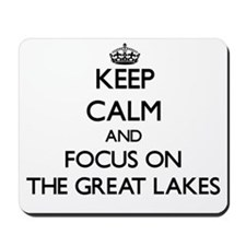 Keep Calm by focusing on The Great Lakes Mousepad