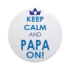 Keep Calm and Papa On Ornament (Round)