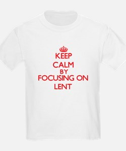 Keep Calm by focusing on Lent T-Shirt