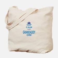 Keep Calm and Grandaddy On Tote Bag
