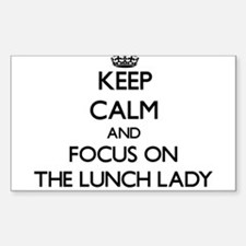 Keep Calm by focusing on The Lunch Lady Decal