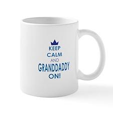 Keep Calm and Granddaddy On Mugs