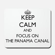 Keep Calm by focusing on The Panama Cana Mousepad