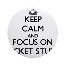 Keep Calm by focusing on Ticket S Ornament (Round)