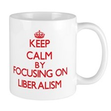 Keep Calm by focusing on Liberalism Mugs