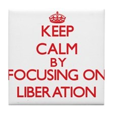 Keep Calm by focusing on Liberation Tile Coaster