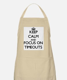 Keep Calm by focusing on Timeouts Apron