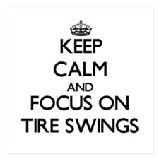Keep Calm by focusing on Tire Swings Invitations