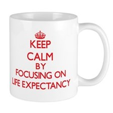 Keep Calm by focusing on Life Expectancy Mugs