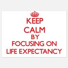 Keep Calm by focusing on Life Expectan Invitations