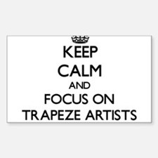 Keep Calm by focusing on Trapeze Artists Decal