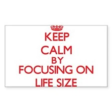 Keep Calm by focusing on Life Size Decal