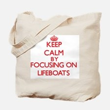 Keep Calm by focusing on Lifeboats Tote Bag