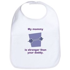 Mommy Is Stronger Bib