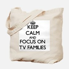Keep Calm by focusing on Tv Families Tote Bag