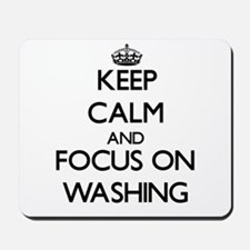 Keep Calm by focusing on Washing Mousepad