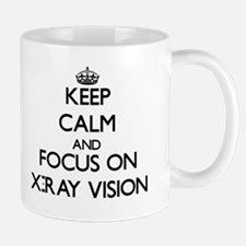 Keep Calm by focusing on X-Ray Vision Mugs