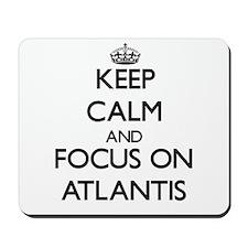 Keep Calm by focusing on Atlantis Mousepad