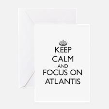 Keep Calm by focusing on Atlantis Greeting Cards