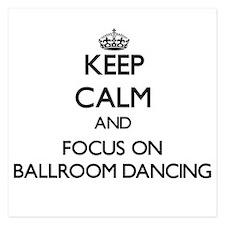 Keep Calm by focusing on Ballroom Danc Invitations