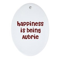 happiness is being Aubrie Oval Ornament