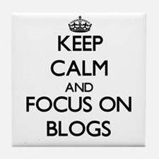 Keep Calm by focusing on Blogs Tile Coaster