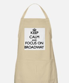 Keep Calm by focusing on Broadway Apron