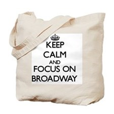 Keep Calm by focusing on Broadway Tote Bag
