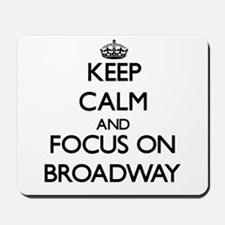 Keep Calm by focusing on Broadway Mousepad