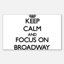 Keep Calm by focusing on Broadway Decal