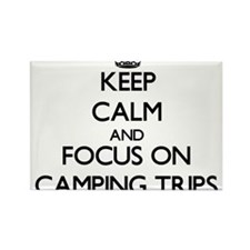 Keep Calm by focusing on Camping Trips Magnets