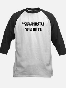Hustle As Hard As You Hate Tee