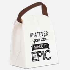 Whatever You Do Make It Epic Canvas Lunch Bag