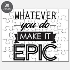 Whatever You Do Make It Epic Puzzle