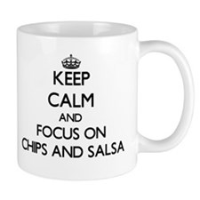 Keep Calm by focusing on Chips And Salsa Mugs