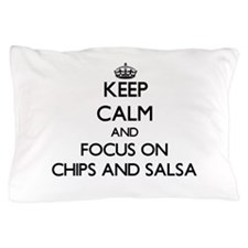 Keep Calm by focusing on Chips And Sal Pillow Case