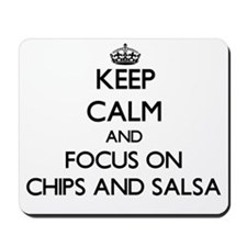 Keep Calm by focusing on Chips And Salsa Mousepad