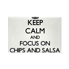 Keep Calm by focusing on Chips And Salsa Magnets
