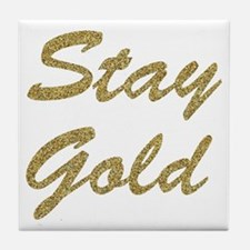 Stay Gold Tile Coaster
