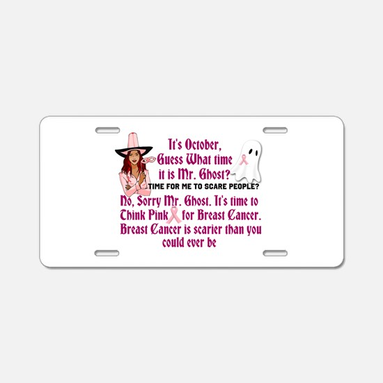 Breast Cancer is Scary Aluminum License Plate