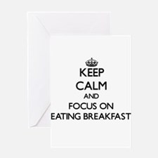 Keep Calm by focusing on Eating Bre Greeting Cards