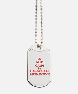 Keep Calm by focusing on Limited Editions Dog Tags