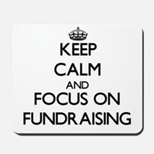 Keep Calm by focusing on Fundraising Mousepad