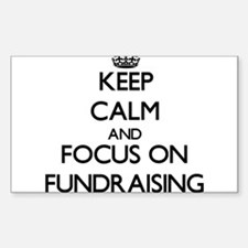 Keep Calm by focusing on Fundraising Decal