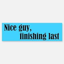 """Bumper Sticker, """"Nice Guy, Finishing Last&quo"""