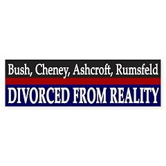 Bush Divorced from Reality bumper sticker
