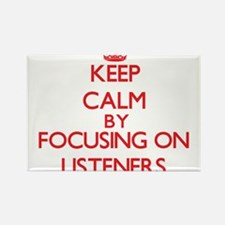 Keep Calm by focusing on Listeners Magnets