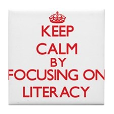 Keep Calm by focusing on Literacy Tile Coaster