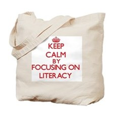 Keep Calm by focusing on Literacy Tote Bag